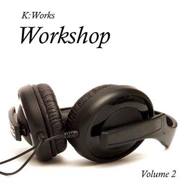 K:Works - Workshop - Volume 2