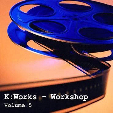 K>Works - Workshop - Volume 5
