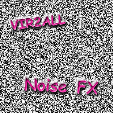 VIR2ALL - Noise FX
